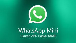 Download WhatsApp Mini Ukuran APK Kecil Hanya 18MB