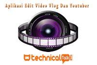 Download Aplikasi Edit Video Terbaik Untuk Vlog Dan Youtuber