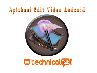 Download Aplikasi Edit Video Android Offline Terbaru 2019