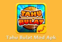 Download Game Tahu Bulat Mod Apk Unlimited Money Versi Terbaru