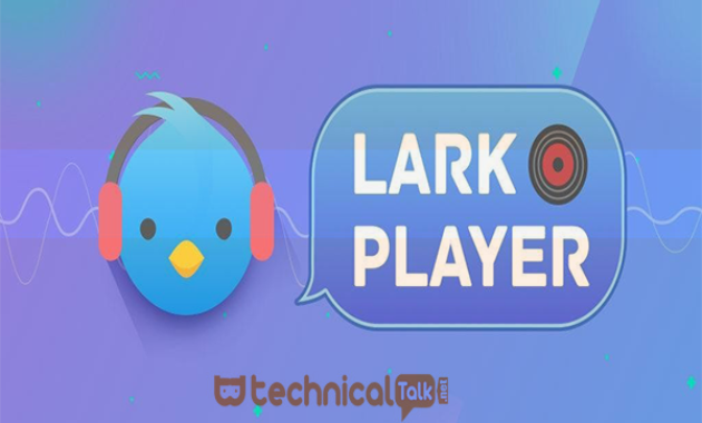 Download Lark Player Apk Versi Terbaru 2020