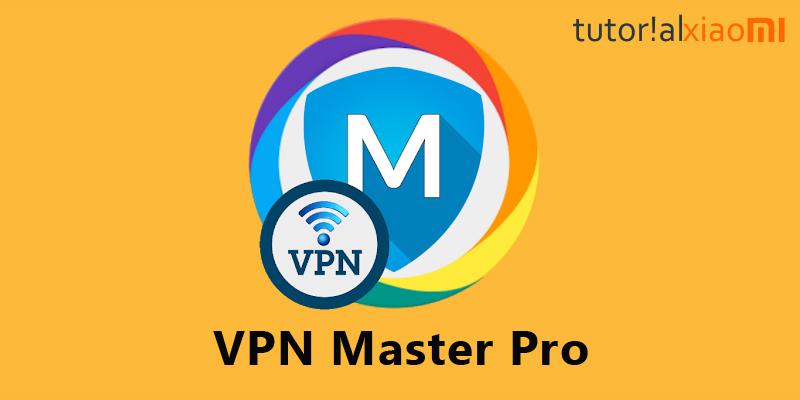 Download VPN Master Pro Apk Versi Terbaru